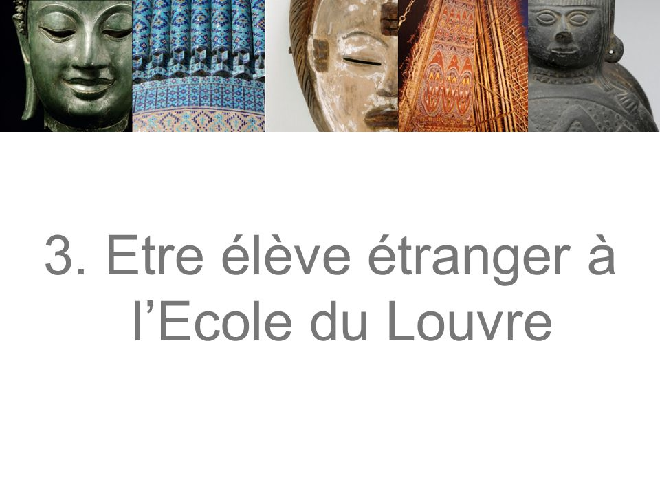 3. Etre élève étranger à l'Ecole du Louvre