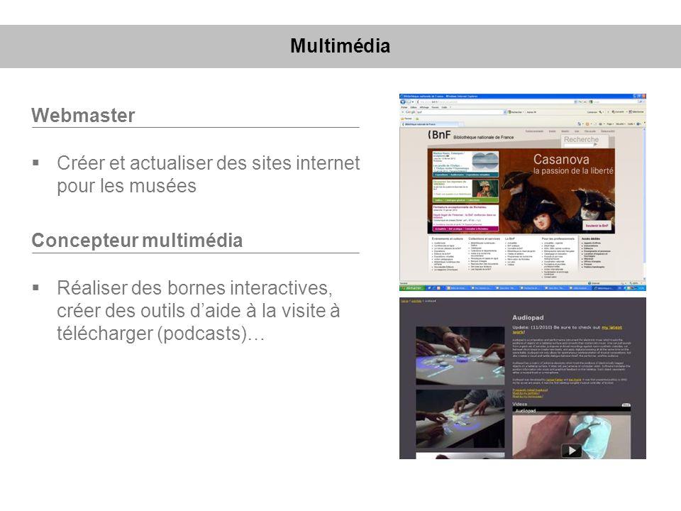 Multimédia Webmaster. Créer et actualiser des sites internet pour les musées. Concepteur multimédia.