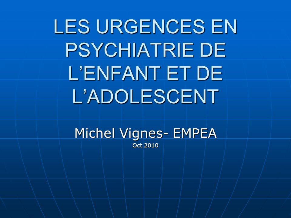 LES URGENCES EN PSYCHIATRIE DE L'ENFANT ET DE L'ADOLESCENT