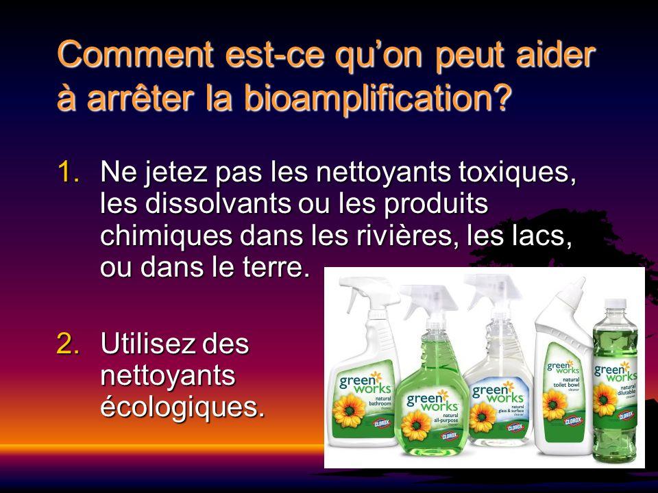Comment est-ce qu'on peut aider à arrêter la bioamplification