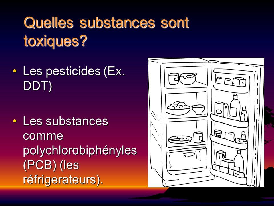 Quelles substances sont toxiques