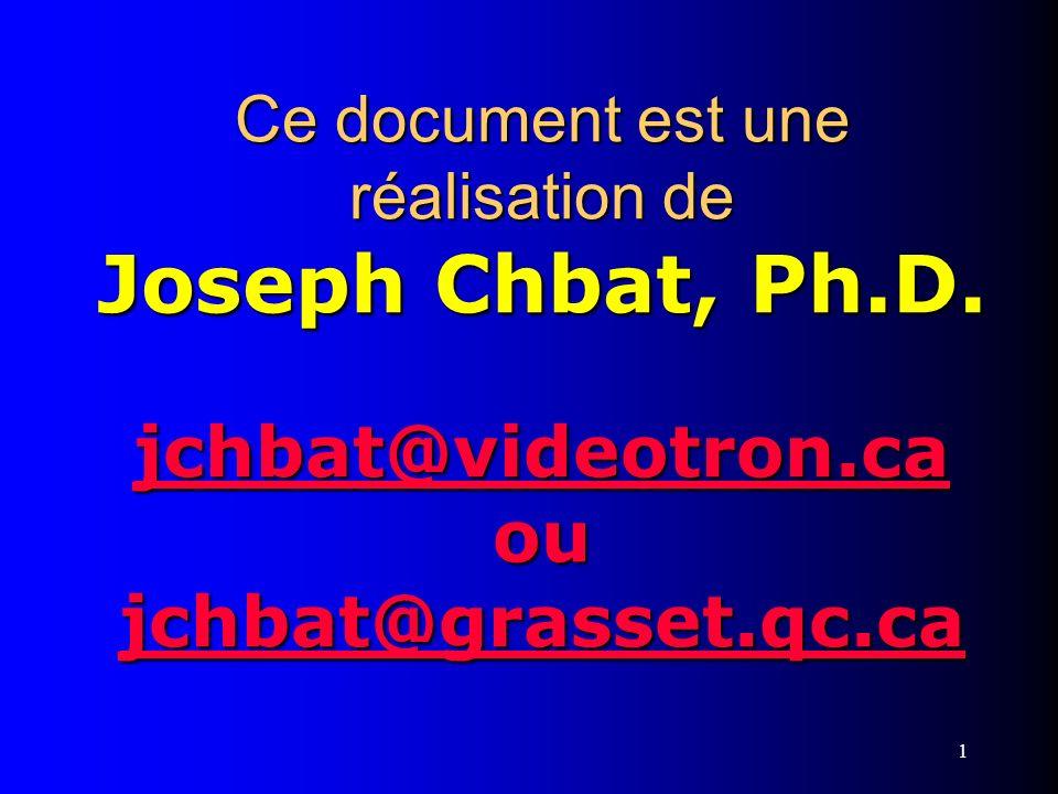 Ce document est une réalisation de Joseph Chbat, Ph. D