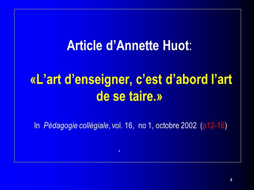Article d'Annette Huot: «L'art d'enseigner, c'est d'abord l'art de se taire.» In Pédagogie collégiale, vol.