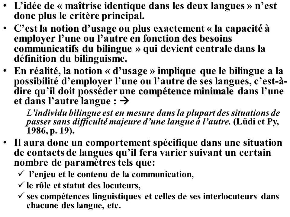 L'idée de « maîtrise identique dans les deux langues » n'est donc plus le critère principal.