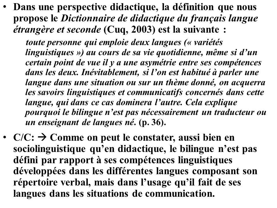 Dans une perspective didactique, la définition que nous propose le Dictionnaire de didactique du français langue étrangère et seconde (Cuq, 2003) est la suivante :