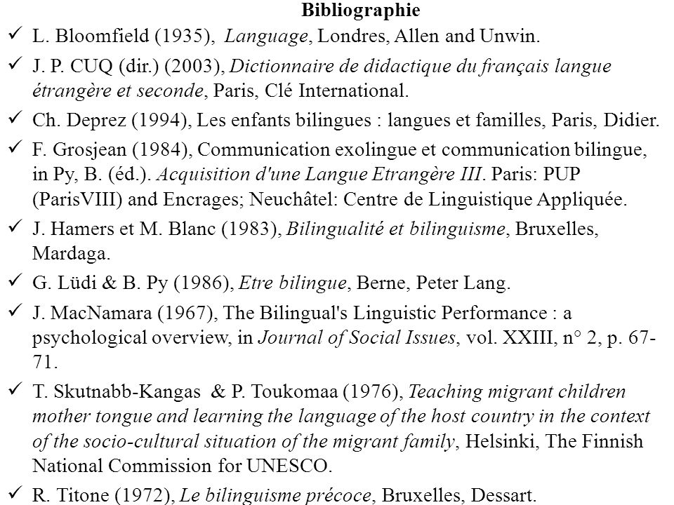 Bibliographie L. Bloomfield (1935), Language, Londres, Allen and Unwin.