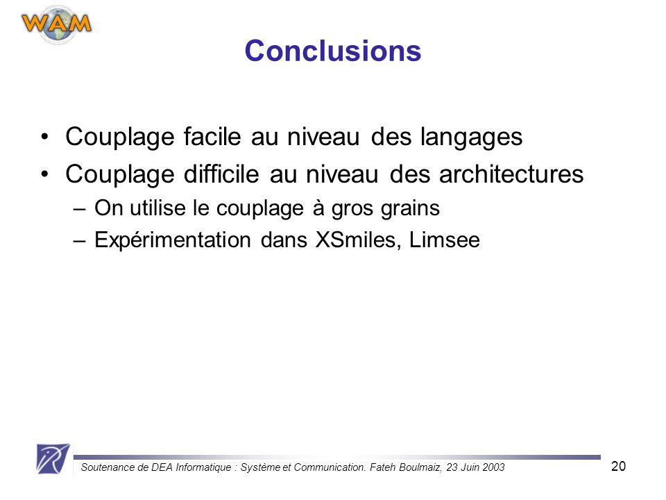 Conclusions Couplage facile au niveau des langages