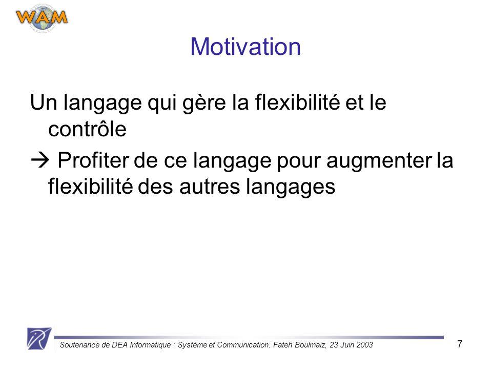 Motivation Un langage qui gère la flexibilité et le contrôle