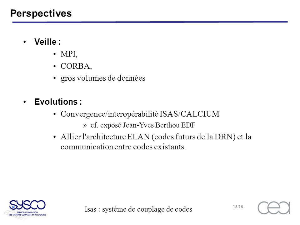 Perspectives Veille : MPI, CORBA, gros volumes de données Evolutions :