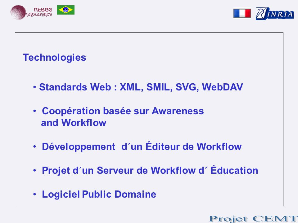 Technologies Standards Web : XML, SMIL, SVG, WebDAV. Coopération basée sur Awareness. and Workflow.