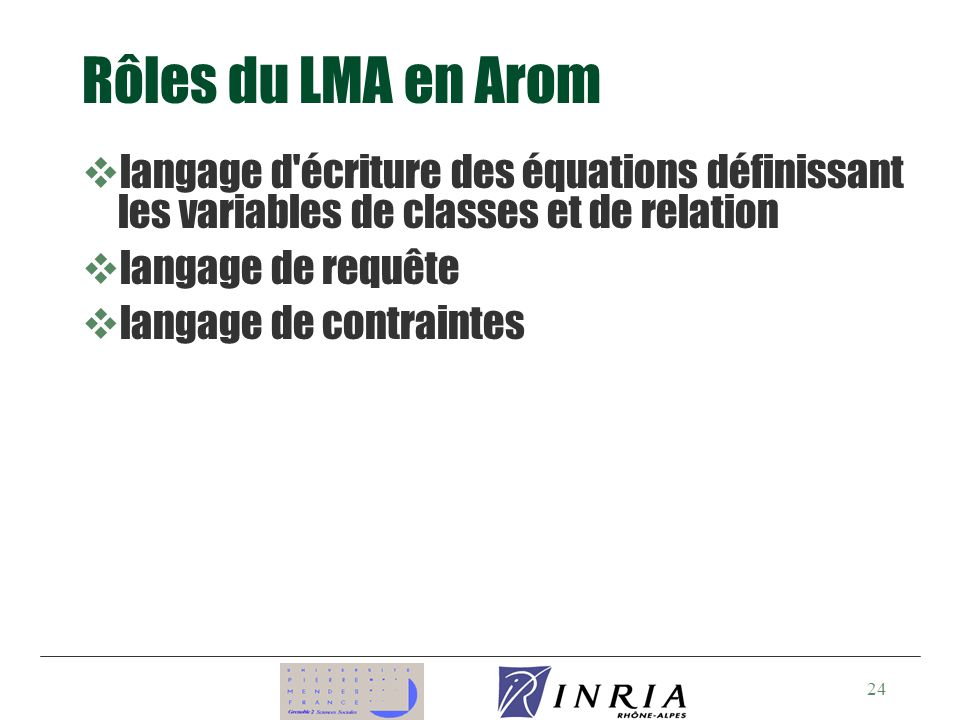 Rôles du LMA en Arom langage d écriture des équations définissant les variables de classes et de relation.