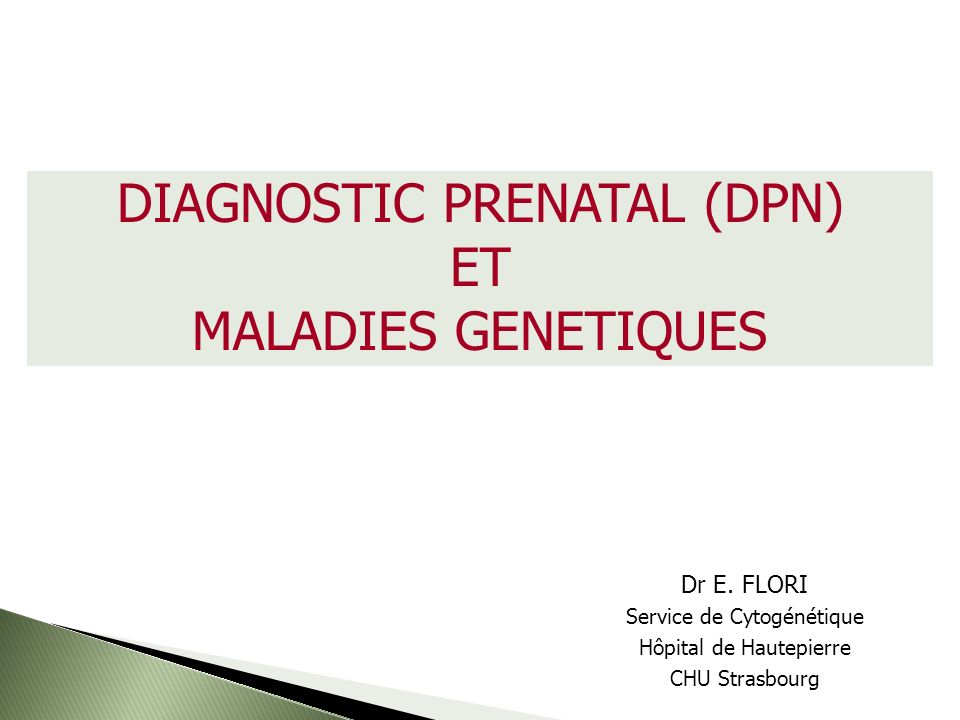 DIAGNOSTIC PRENATAL (DPN) ET MALADIES GENETIQUES