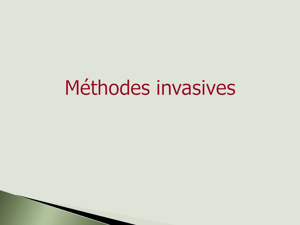Méthodes invasives