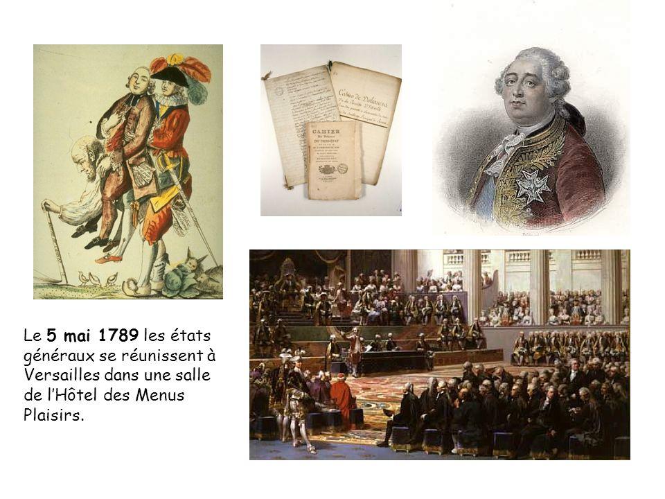 Le 5 mai 1789 les états généraux se réunissent à Versailles dans une salle de l'Hôtel des Menus Plaisirs.