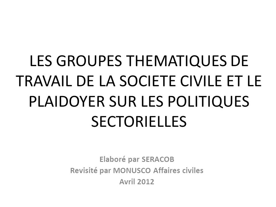 Elaboré par SERACOB Revisité par MONUSCO Affaires civiles Avril 2012