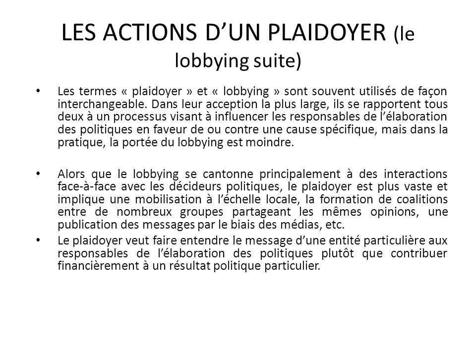 LES ACTIONS D'UN PLAIDOYER (le lobbying suite)