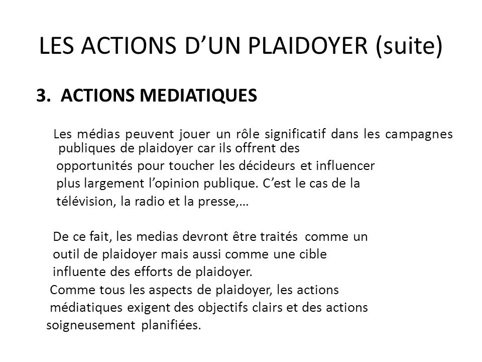 LES ACTIONS D'UN PLAIDOYER (suite)