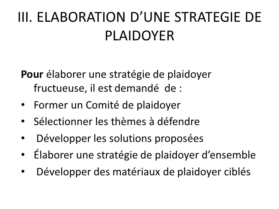 III. ELABORATION D'UNE STRATEGIE DE PLAIDOYER