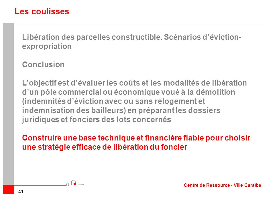 Les coulisses Libération des parcelles constructible. Scénarios d'éviction-expropriation. Conclusion.
