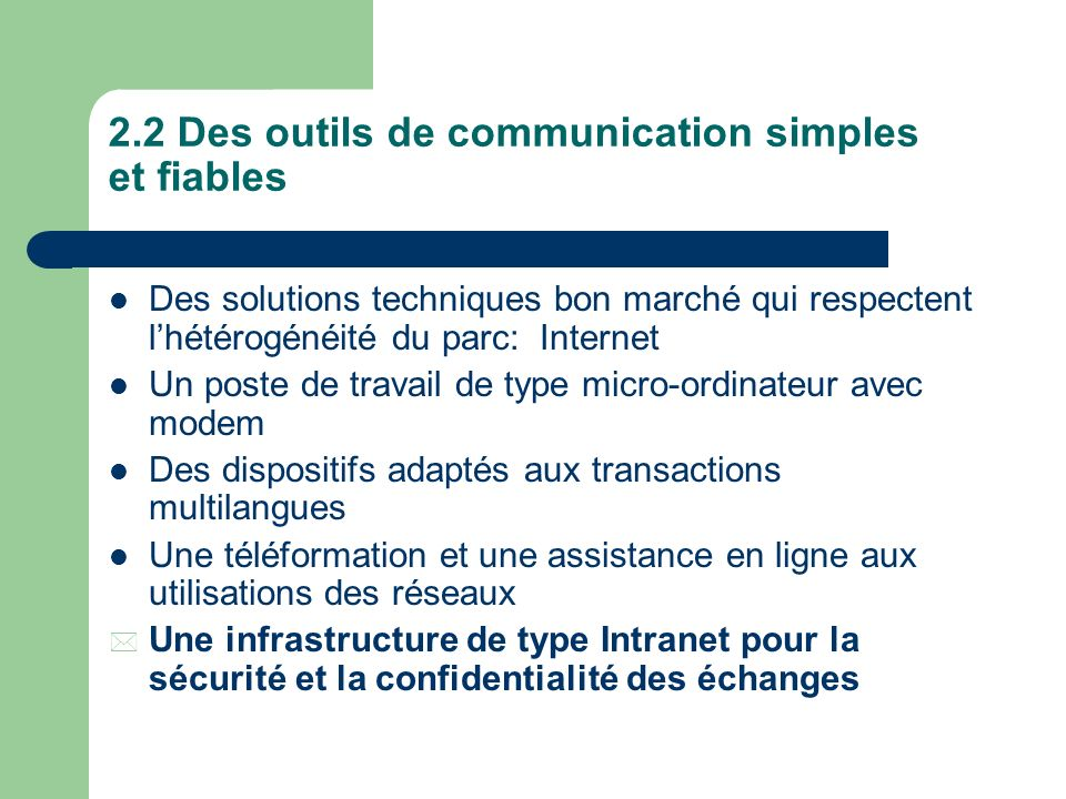2.2 Des outils de communication simples et fiables