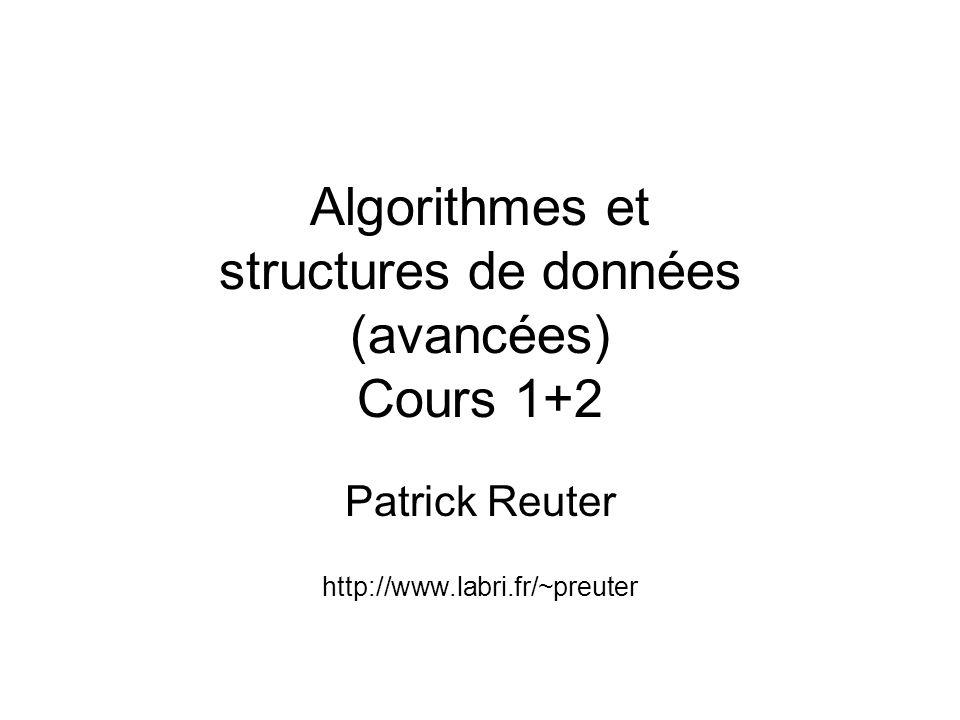 Algorithmes et structures de données (avancées) Cours 1+2