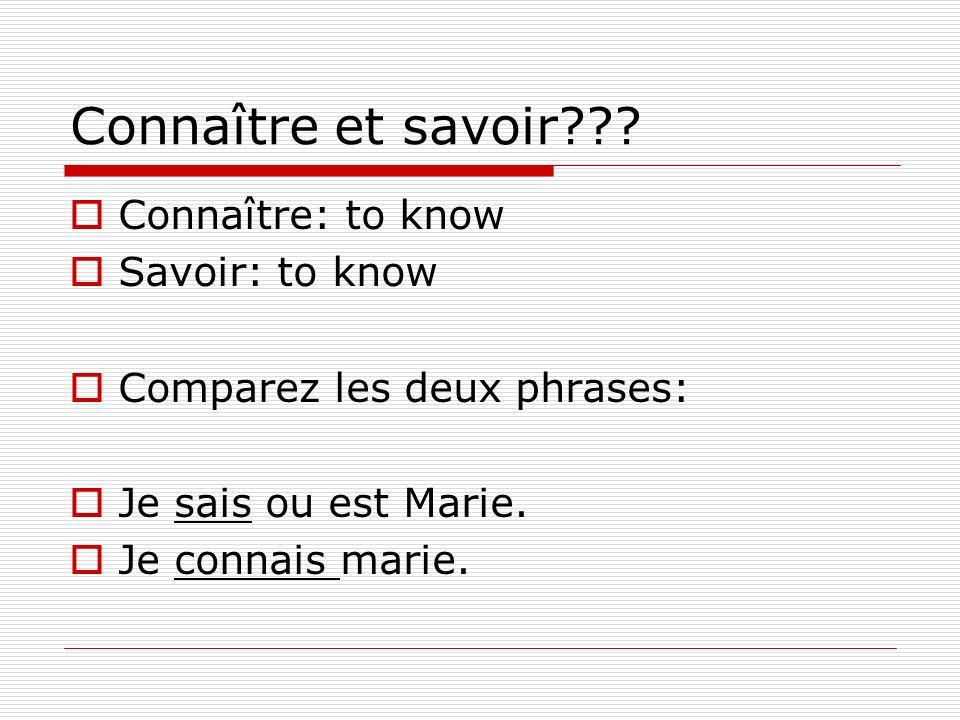 Connaître et savoir Connaître: to know Savoir: to know