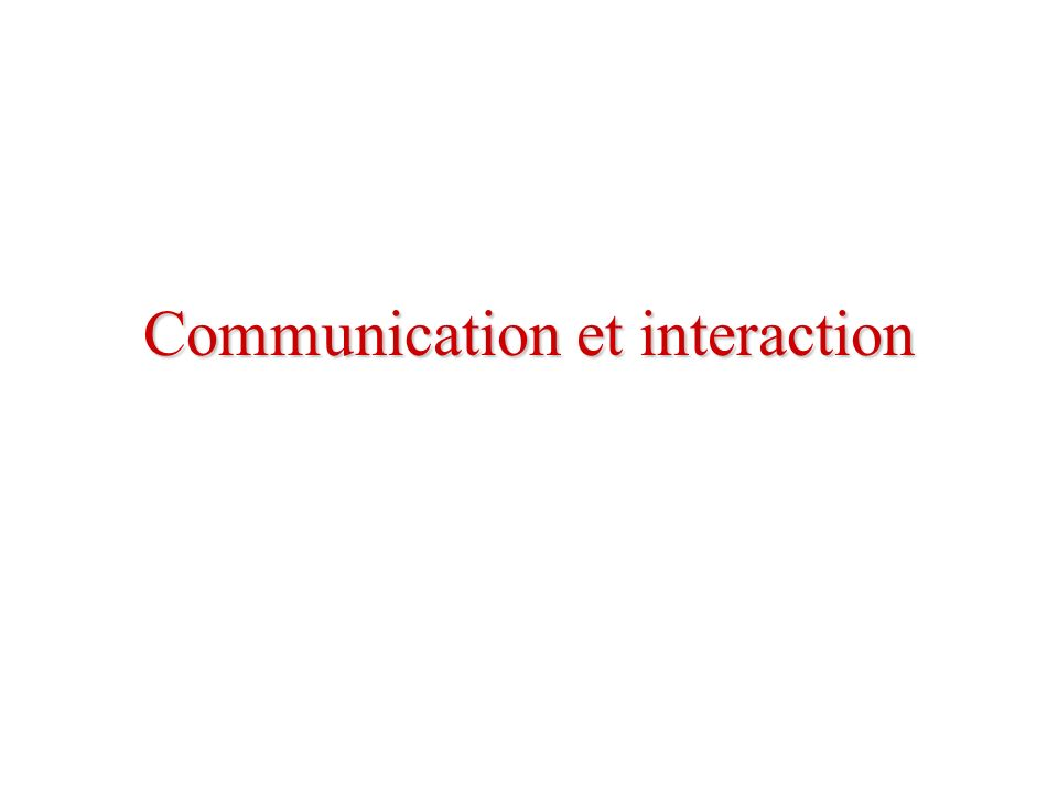 Communication et interaction
