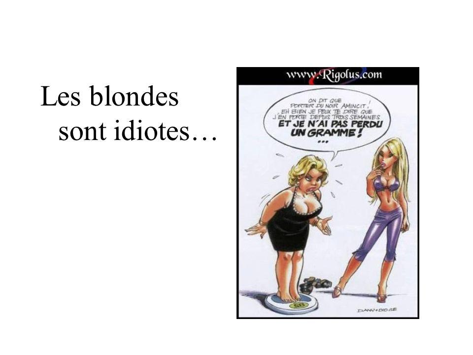 Les blondes sont idiotes…