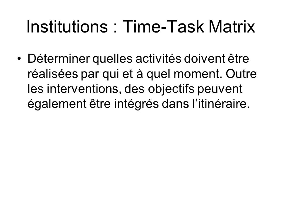 Institutions : Time-Task Matrix