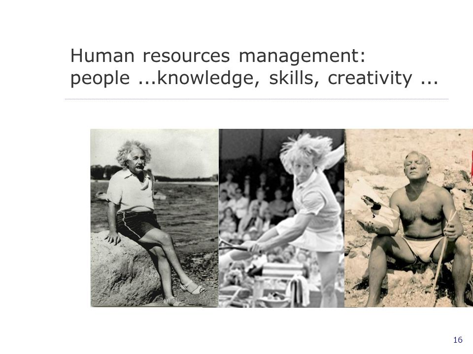 Human resources management: people ...knowledge, skills, creativity ...