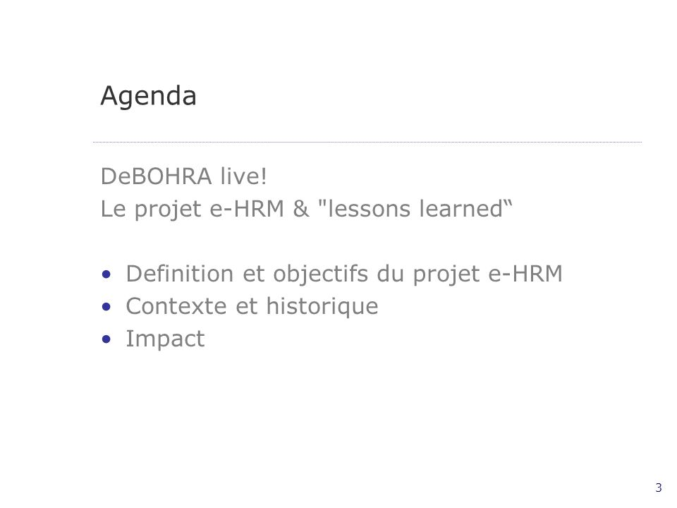 Agenda DeBOHRA live! Le projet e-HRM & lessons learned