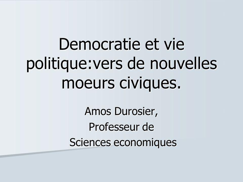 Democratie et vie politique:vers de nouvelles moeurs civiques.