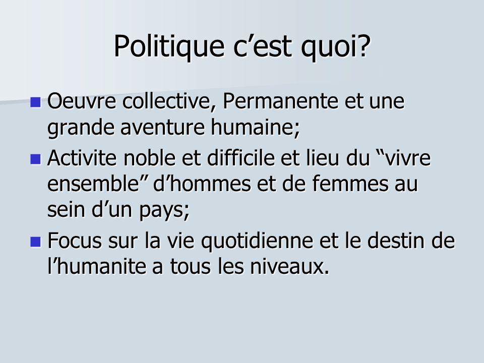 Politique c'est quoi Oeuvre collective, Permanente et une grande aventure humaine;