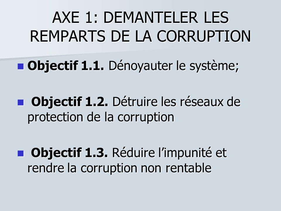 AXE 1: DEMANTELER LES REMPARTS DE LA CORRUPTION