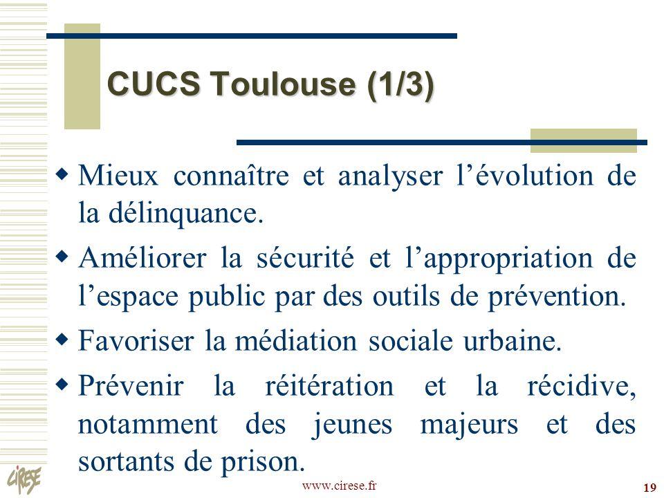 CUCS Toulouse (1/3) Mieux connaître et analyser l'évolution de la délinquance.