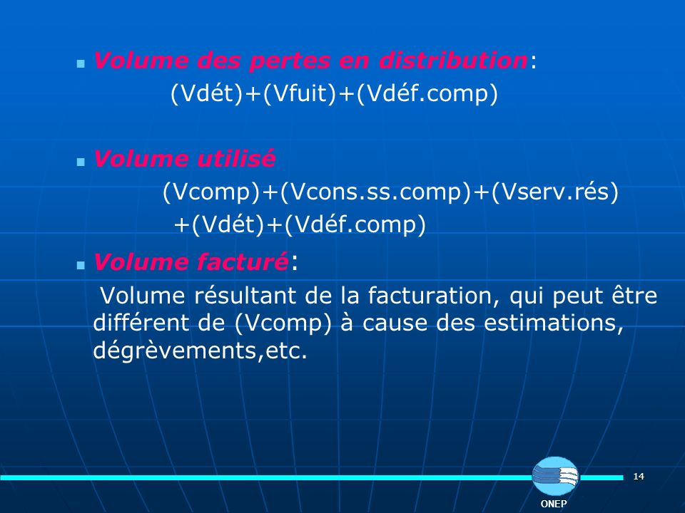 Volume des pertes en distribution: (Vdét)+(Vfuit)+(Vdéf.comp)