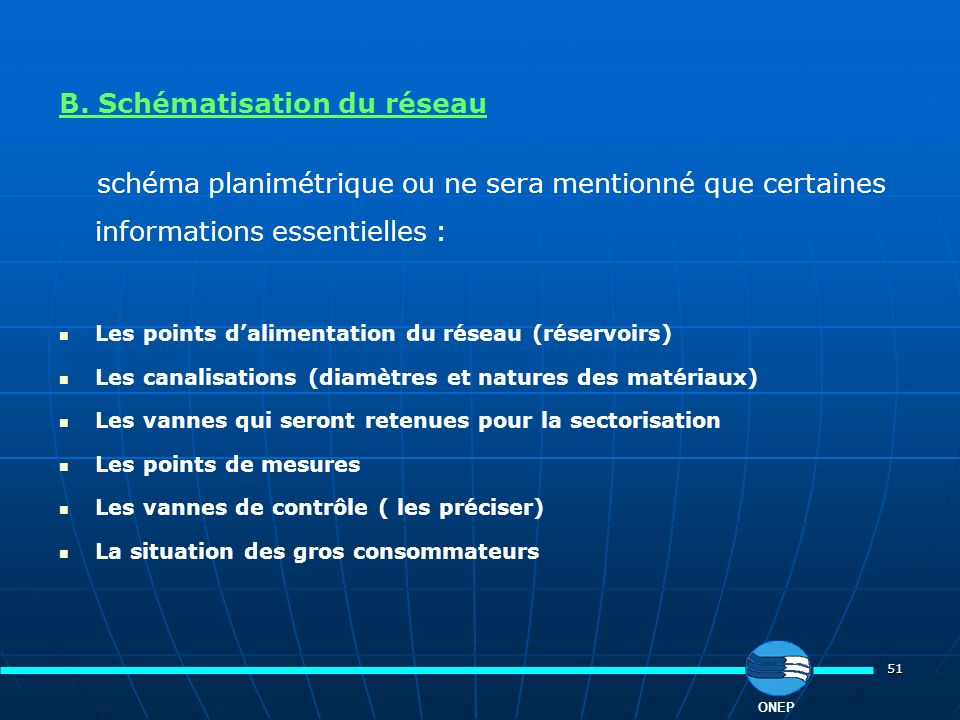 B. Schématisation du réseau