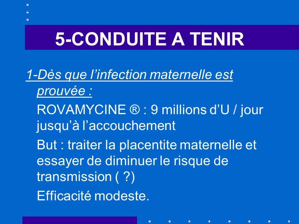5-CONDUITE A TENIR 1-Dès que l'infection maternelle est prouvée :
