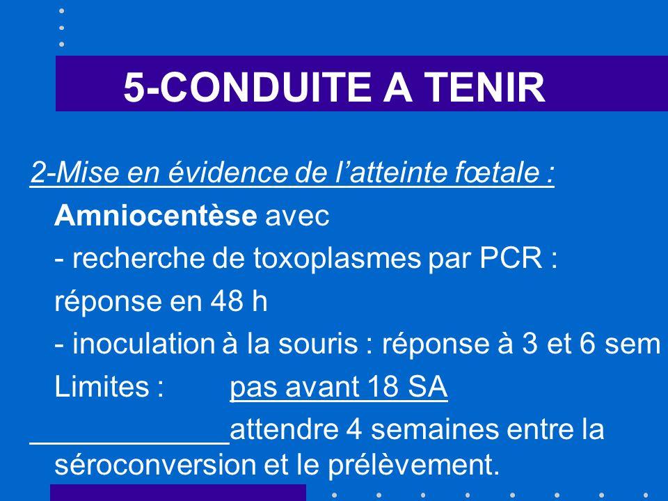 5-CONDUITE A TENIR 2-Mise en évidence de l'atteinte fœtale :