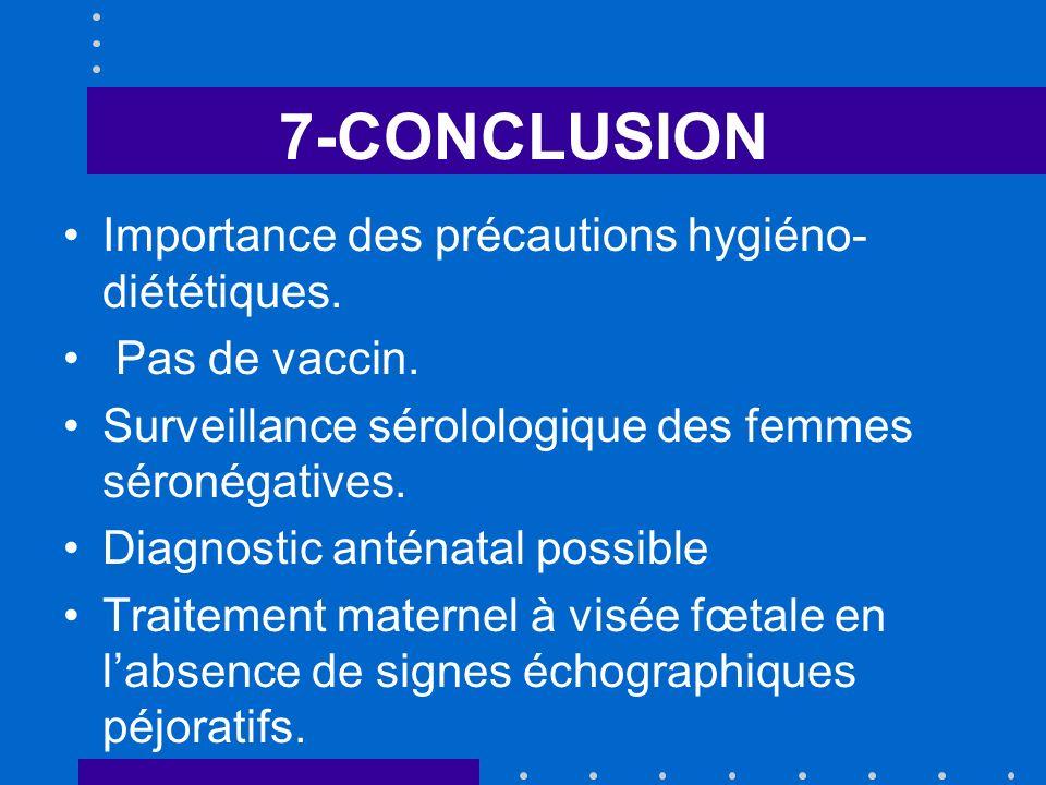 7-CONCLUSION Importance des précautions hygiéno-diététiques.