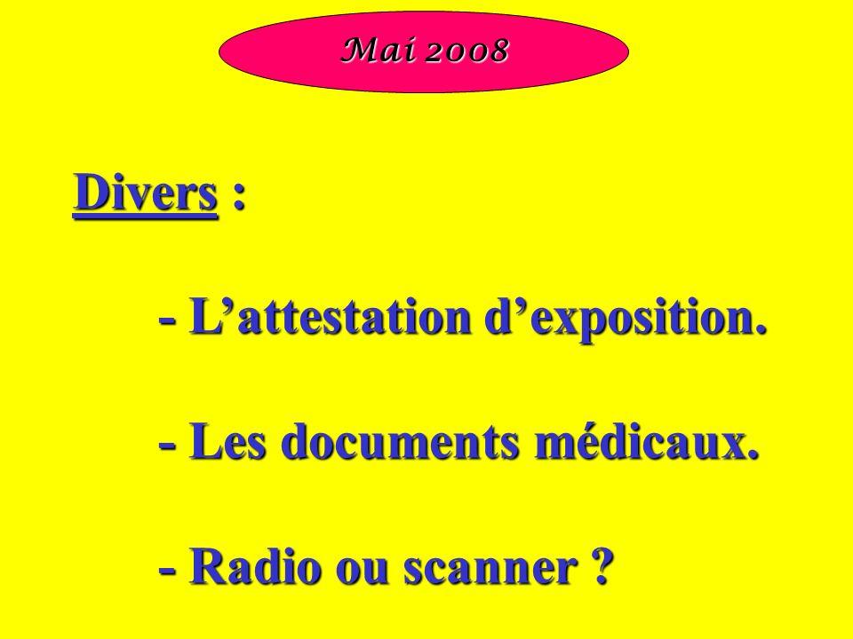 - L'attestation d'exposition. - Les documents médicaux.