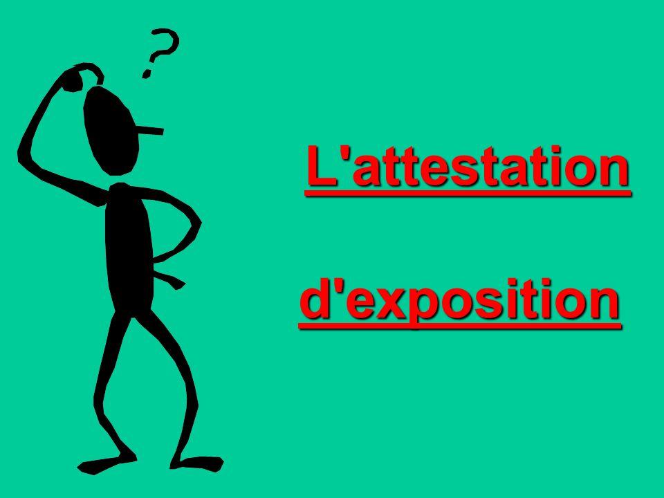 L attestation d exposition