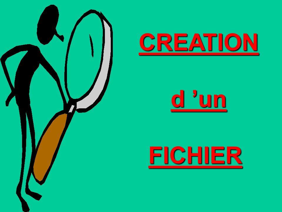 CREATION d 'un FICHIER