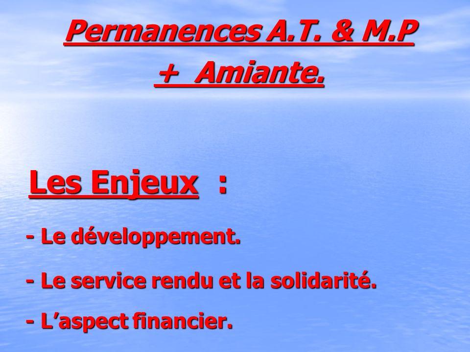 Les Enjeux : Permanences A.T. & M.P + Amiante. - Le développement.