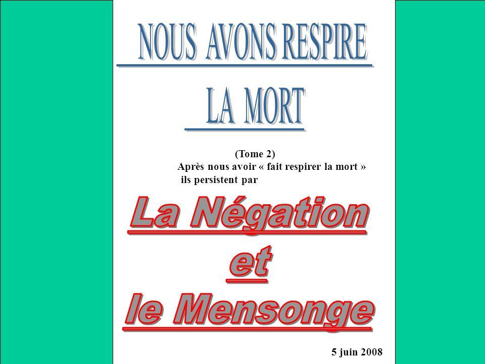 La Négation et le Mensonge NOUS AVONS RESPIRE LA MORT (Tome 2)