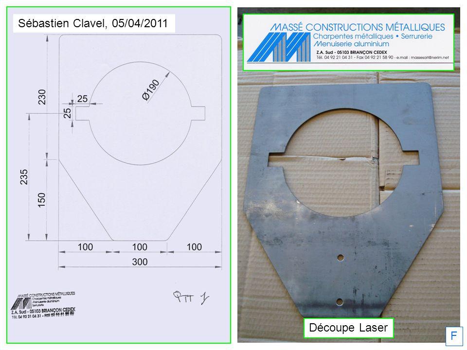 Sébastien Clavel, 05/04/2011 Découpe Laser F