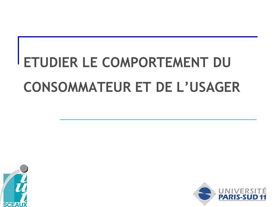 ETUDIER LE COMPORTEMENT DU CONSOMMATEUR ET DE L'USAGER