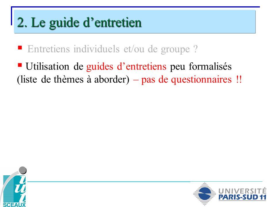 2. Le guide d'entretien Entretiens individuels et/ou de groupe