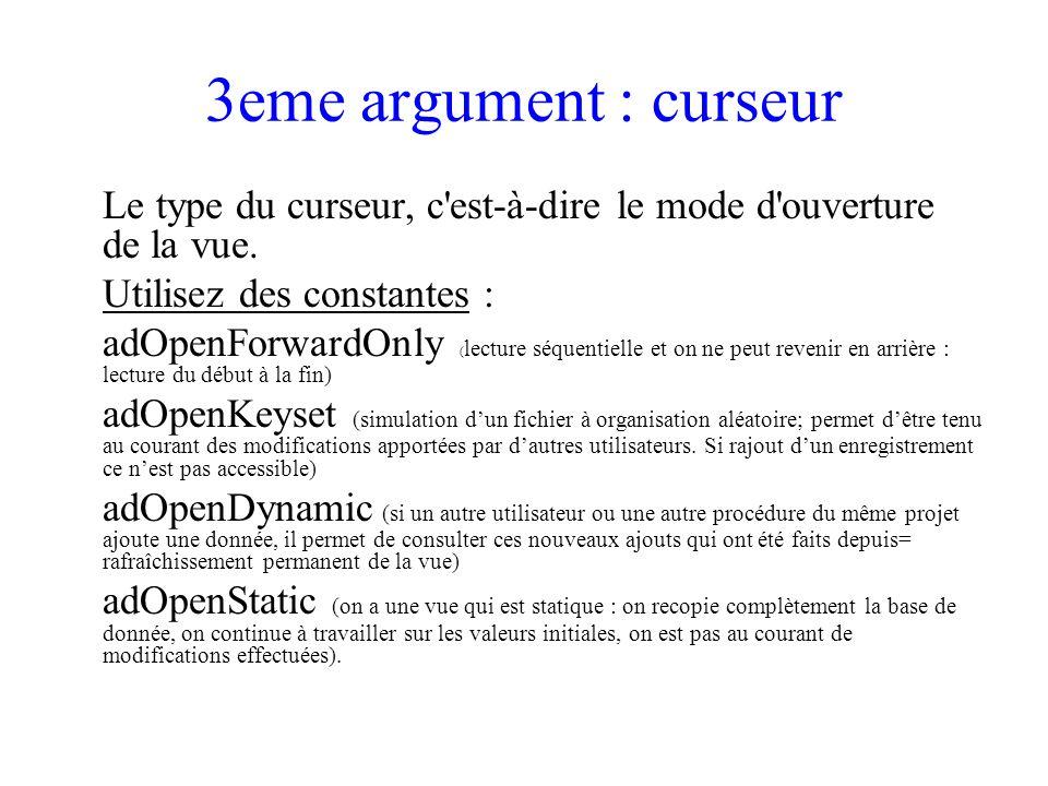 3eme argument : curseur Le type du curseur, c est-à-dire le mode d ouverture de la vue. Utilisez des constantes :