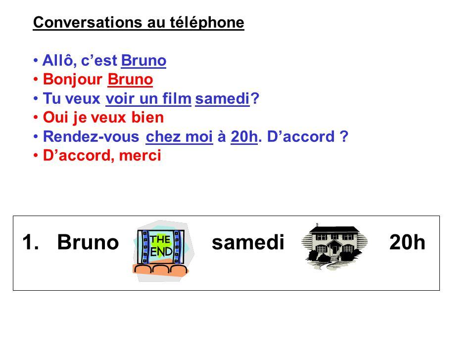 1. Bruno samedi 20h Conversations au téléphone Allô, c'est Bruno